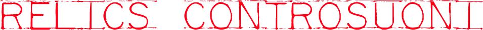 Relics Controsuoni – Rock Webzine, recensioni, live, dischi, interviste, Rock in Roma