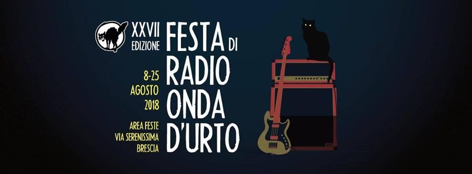 Festa di Radio Onda d'Urto XXVII edizione da mercoledì 8 a sabato 25 agosto 2018  nell'area feste di via Serenissima a Brescia