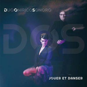 DOS Duo Onirico Sonoro - Jouer et Danser (Filibusta Records, 2018) di Francesco Sermarini