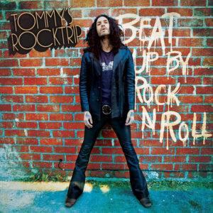 TOMMY'S ROCKTRIP: Beat Up By Rock N' Roll