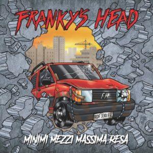 Franky's Head - Minimi Mezzi Massima Resa - (Autoprodotto, 2019) di Luca Scarfidi