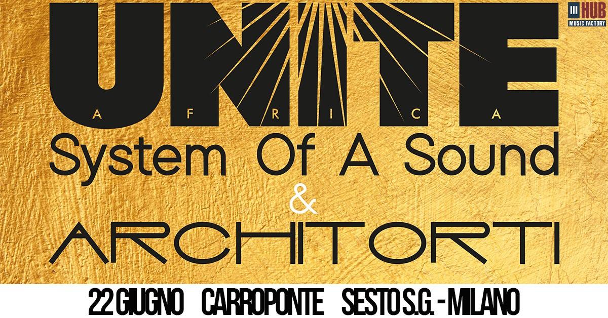 Africa Unite System of a Sound & Architorti at Carroponte in giugno