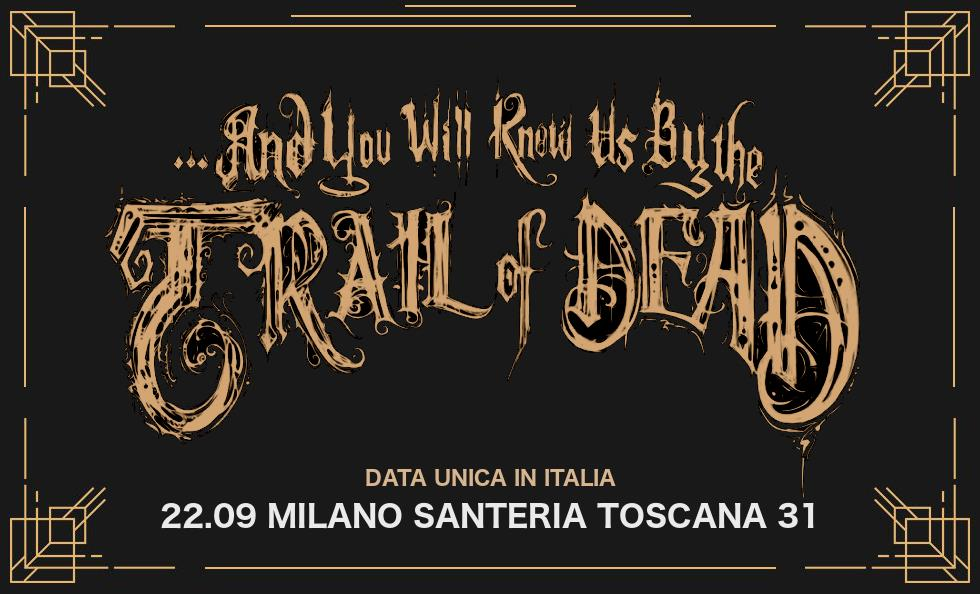 …AND YOU WILL KNOW US BY THE TRAIL OF DEAD: unica data italiana a Milano