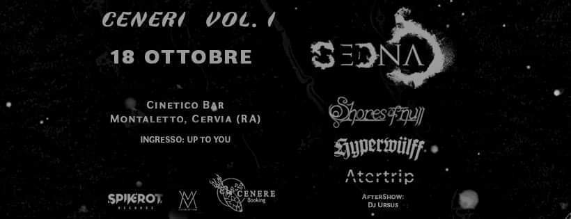 CENERI vol. I: SednA, Shores of Null, Hyperwulff, Atertrip live a Cervia