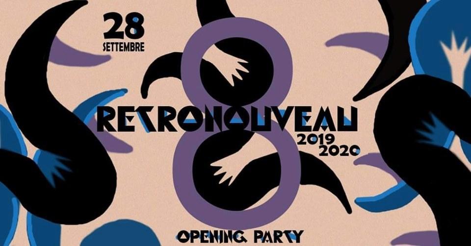 8 anni di Retronouveau: Sabato 28 Opening Party
