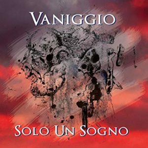 Vaniggio - Solo Un Sogno (Music Force, 2019) di Giuseppe Grieco