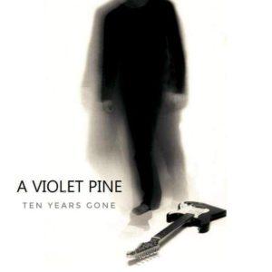 A Violet Pine - Ten Years Gone (Autoprodotto, 2021) di Francesco Sermarini