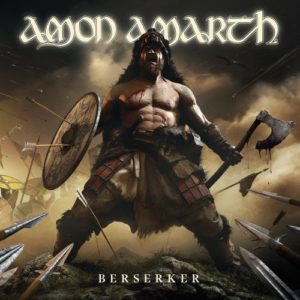 Amon Amarth - Berserker (Metal Blade Records, 2019) di Alessandro Magister