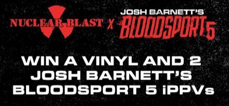 NUCLEAR BLAST, BLOODSPORT di JOSH BARNETT: insieme per offrirti un bundle speciale!