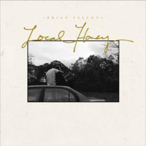 Brian Fallon - Local Honey (Lesser Known Records/Thirty Tigers, 2020) di Gianni Vittorio