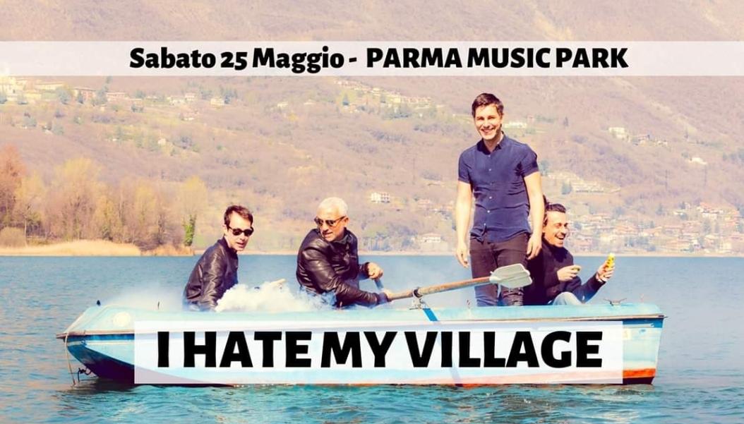 I Hate My Village: Live gratuito al Parma Music Park il 25 Maggio!