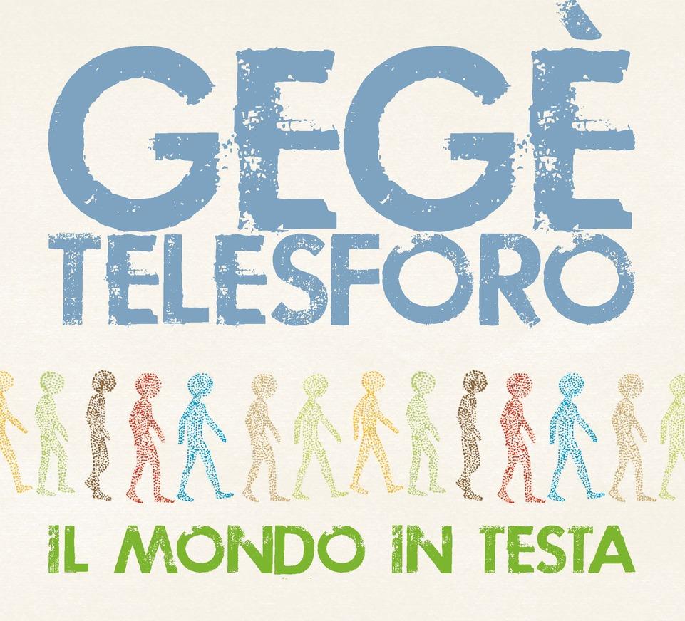 Gegè Telesforo - Il  Mondo In Testa (Jando Music/Groovemaster Edition, 2020) di Giuseppe Grieco