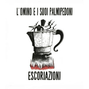 L'Omino e i suoi Palmipiedoni - Escoriazioni (Qanat Records, 2019) di Francesco Sermarini