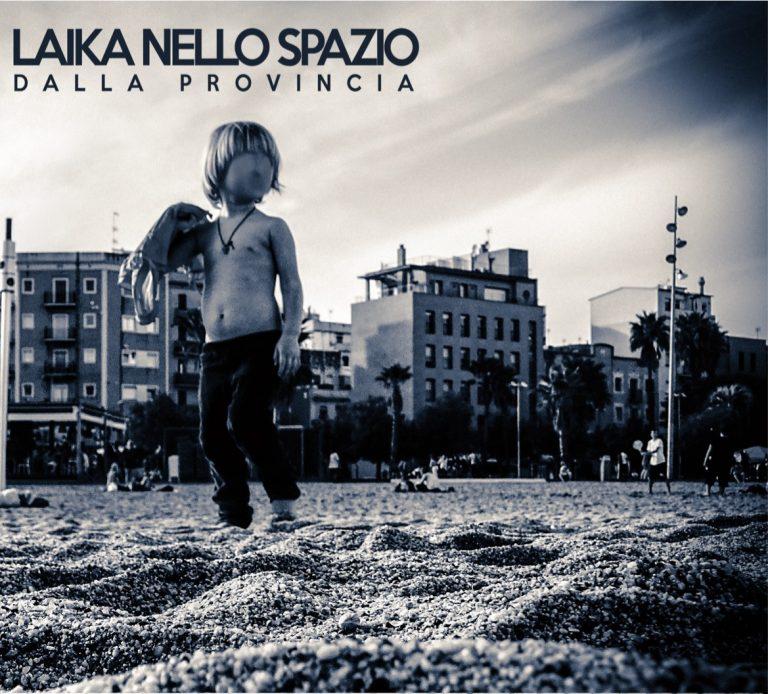 Laika Nello Spazio - Dalla Provincia (Overdub Recordings, 2019) di Mr. Wolf
