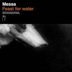 Messa – Feast For Water (Aural Music, 2018) di Giuseppe Grieco
