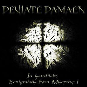 Deviate Damaen - In Sanctitate, Benigninatis Non Miseretur! (Masked Dead Records/Vomit Arcanus/Dvra Crvx, 2019) di Luca Battaglia