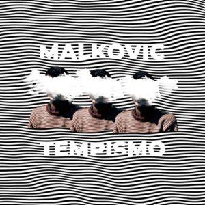 Malkovic - Tempismo (Costello's Records, 2019) di Stefano De Sanctis