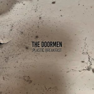 The Doormen - Plastic Breakfast (MiaCameretta Records, 2019) di Gianni Vittorio