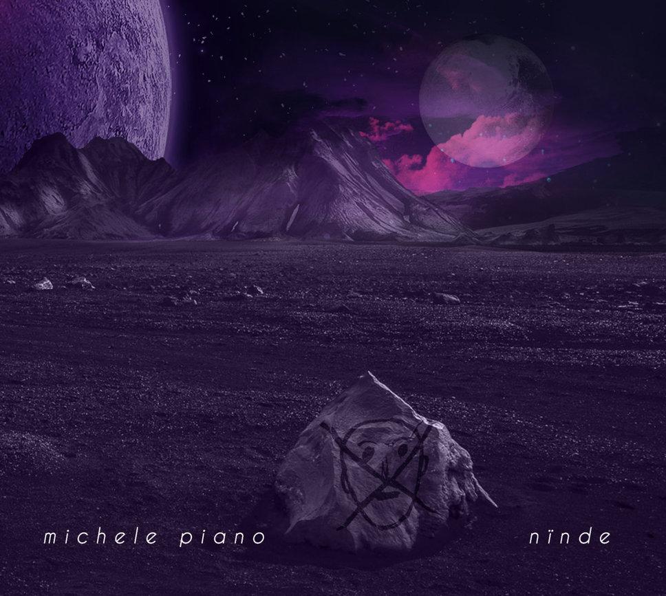 Michele Piano – Nïnde (Autoproduzione, 2020) di Giuseppe Grieco