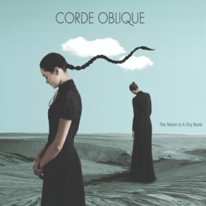 Corde Oblique - The Moon is a Dry Bone (Dark Vinyl Records, 2020) di Giuseppe Grieco