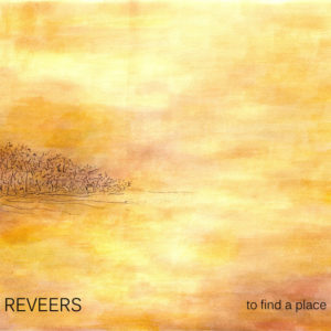 Reveers – To Find a Place (Music Force / Toks Records, 2017) di Giuseppe Grieco