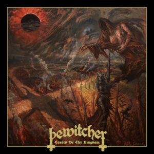 BEWITCHER: il nuovo album Cursed Be Thy Kingdom
