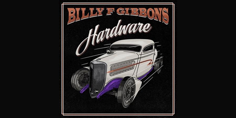 BILLY GIBBONS: Hardware