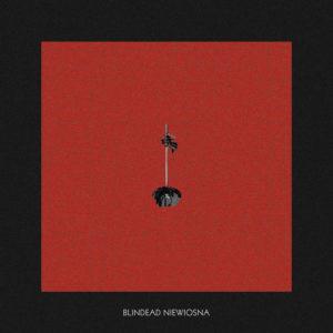 Blindead - Niewiosna (Autoproduzione, 2019) di Luca Battaglia