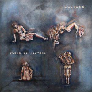 Duocane – Puzza Di Giovani (Autoproduzione, 2019) di Giuseppe Grieco