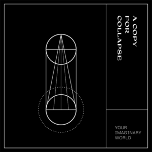 A Copy For Collapse - Your Imaginary World (White Forest Records/Feiyr, 2019) di Gianni Vittorio