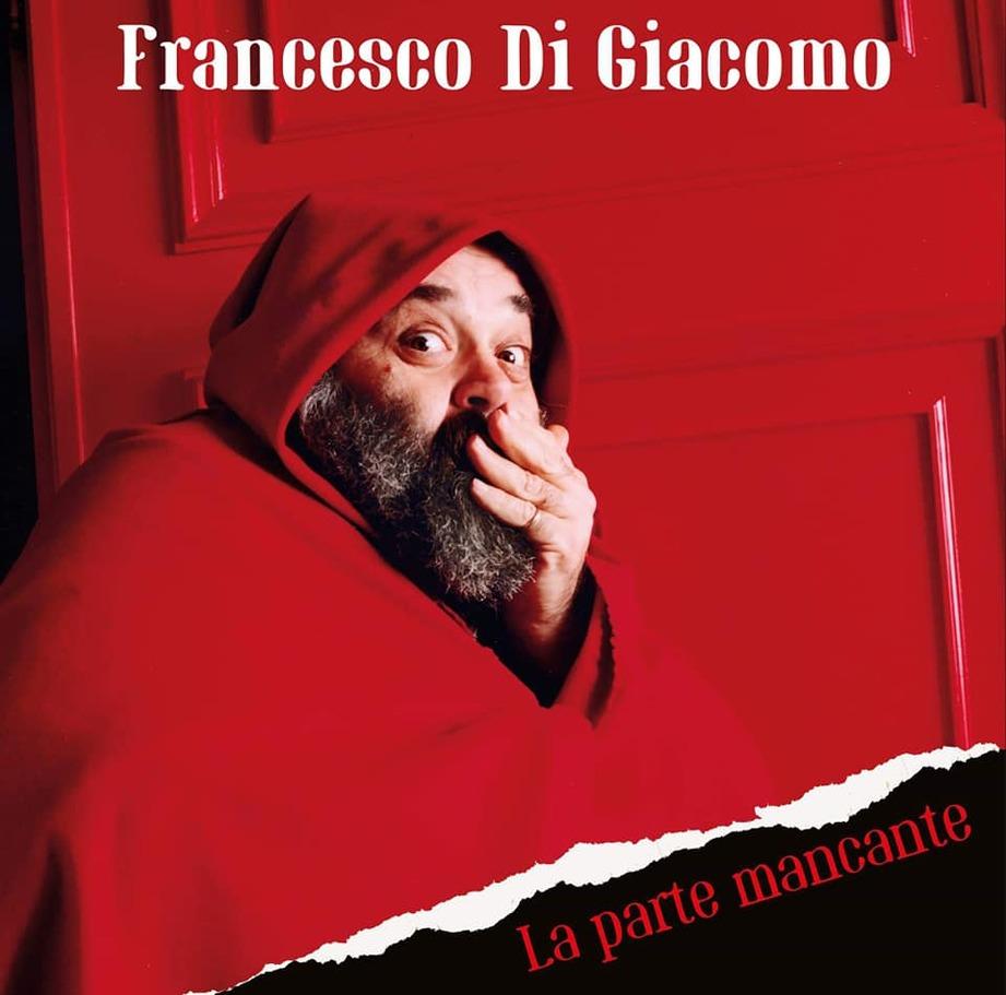 Francesco Di Giacomo - La Parte Mancante (Sprea Editori/Prog Italia, 2019) di Ornella Chiparo