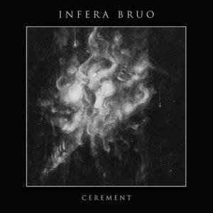 Infera Bruo – Cerement (Prosthetic Records, 2018) di Giuseppe Grieco