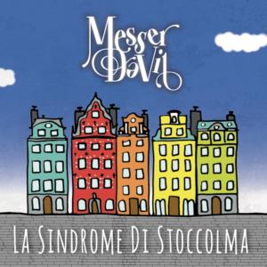 Messer DaVil – La Sindrome di Stoccolma (G.T. Music Distribution, 2019) di Gianni Vittorio