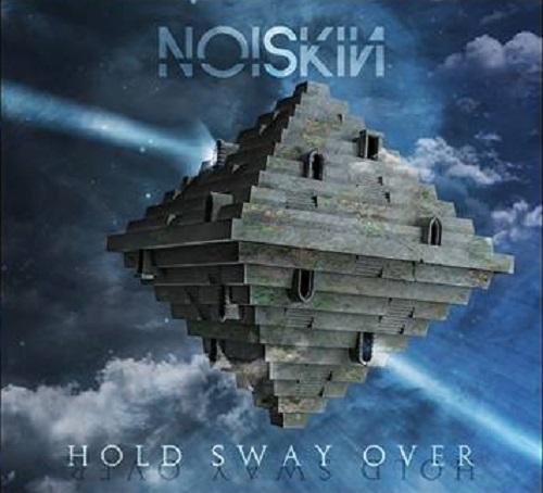 Noiskin - Hold Sway Over (Freemood/Tarzan Music, 2019) di Alessandro Guglielmelli