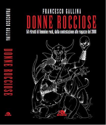Donne Rocciose - 50 Ritratti di Femmine Rock in un libro di Francesco Gallina