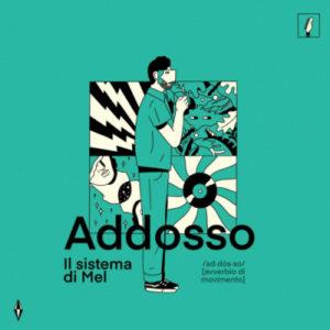 Il sistema di Mel - Addosso (I Dischi del Minollo/Scatti Vorticosi Records, 2020) di Giuseppe Grieco