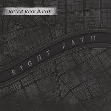 RIVER RISE BAND: Right Path