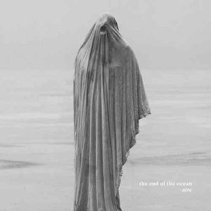 The End of the Ocean – -aire (Equal Vision Records, 2019) di Paolo Guidone